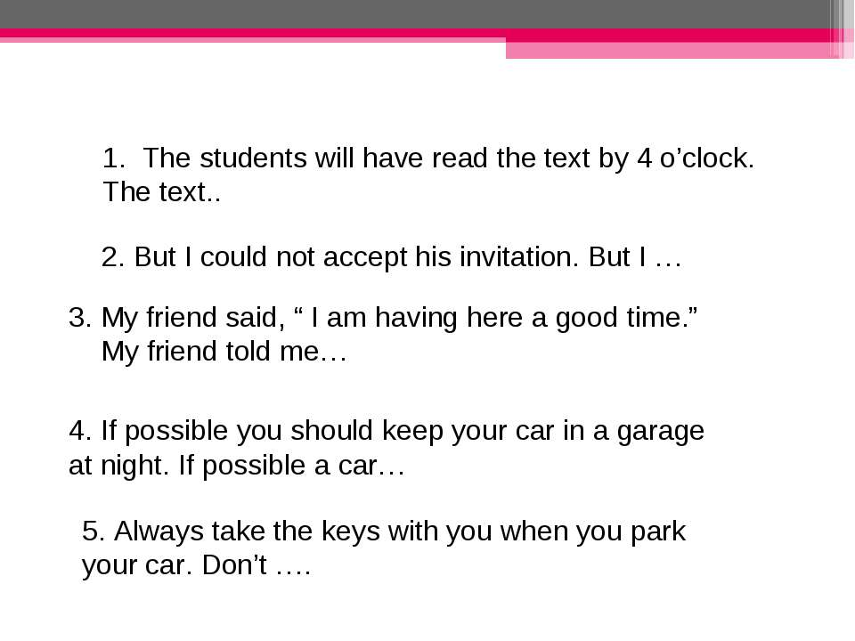 1. The students will have read the text by 4 o'clock. The text.. 2. But I cou...