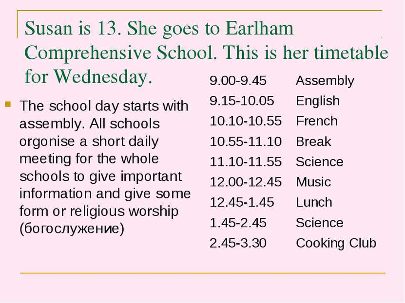 Susan is 13. She goes to Earlham Comprehensive School. This is her timetable ...