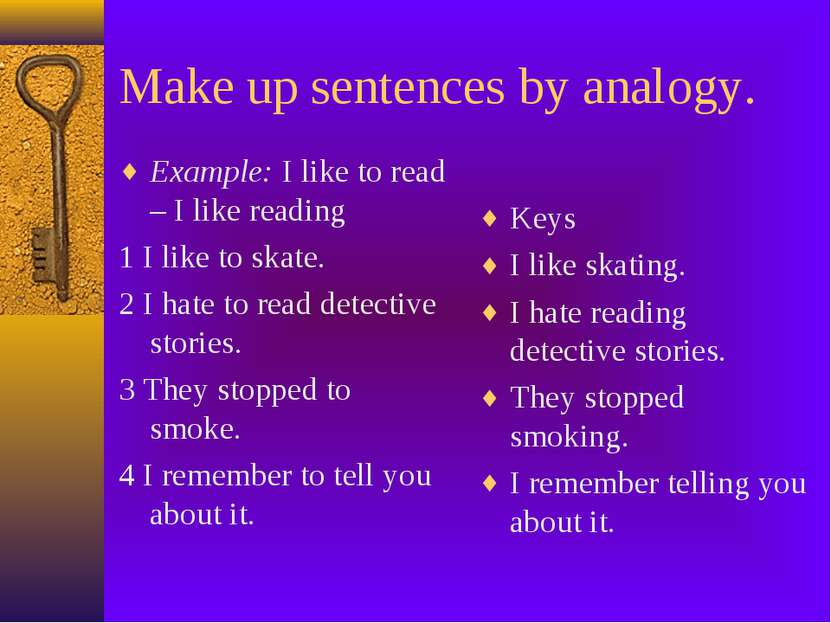 Make up sentences by analogy. Example: I like to read – I like reading 1 I li...