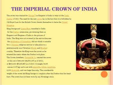 THE IMPERIAL CROWN OF INDIA The crown was created for George V as Emperor of ...
