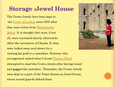 Storage :Jewel House The Crown Jewels have been kept at the Tower of London s...