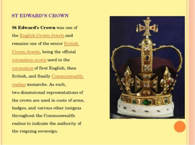ST EDWARD'S CROWN St Edward's Crown was one of the English Crown Jewels and r...