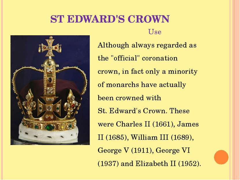 "ST EDWARD'S CROWN Use Although always regarded as the ""official"" coronation c..."