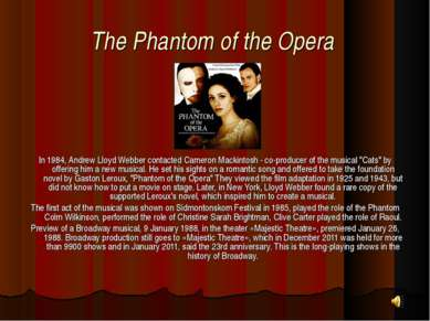 The Phantom of the Opera In 1984, Andrew Lloyd Webber contacted Cameron Macki...