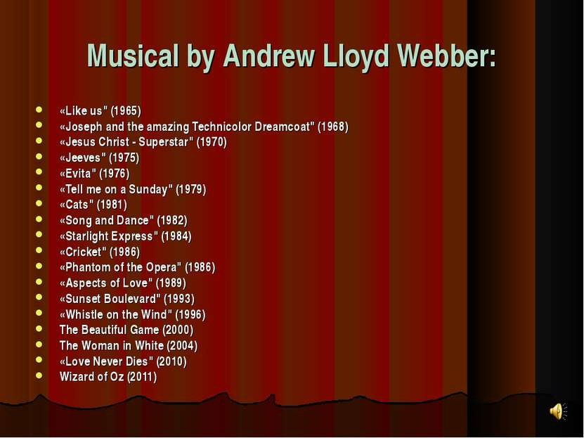 "Musical by Andrew Lloyd Webber: «Like us"" (1965) «Joseph and the amazing Tech..."