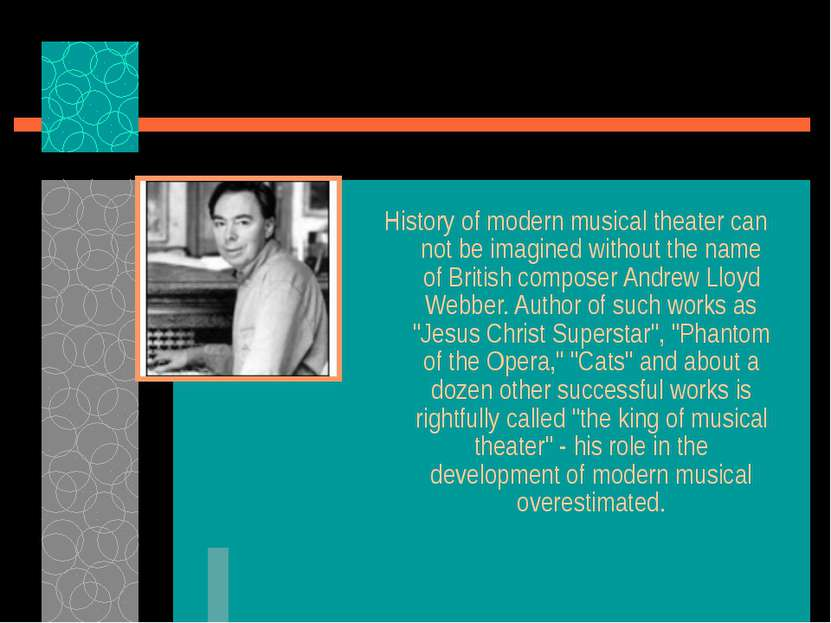 History of modern musical theater can not be imagined without the name of Bri...
