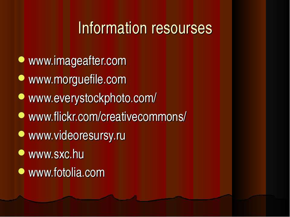 Information resourses www.imageafter.com www.morguefile.com www.everystockpho...