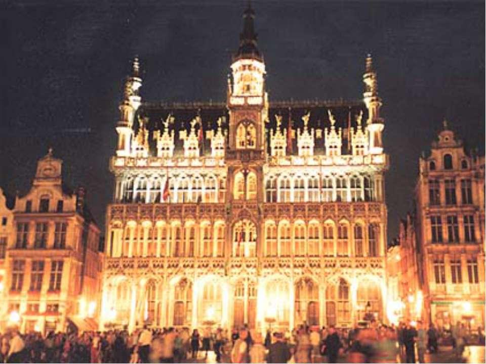 Брюссель Столица Бельгии и столица Объеди-ненной Европы. В Брюсселе заседает ...
