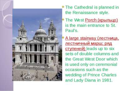 The Cathedral is planned in the Renaissance style. The West Porch (крыльцо) i...