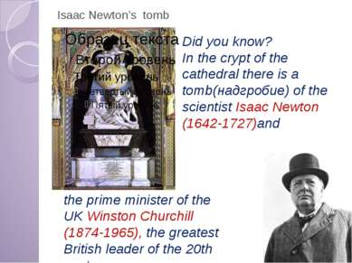 Isaac Newton's tomb Did you know? In the crypt of the cathedral there is a to...