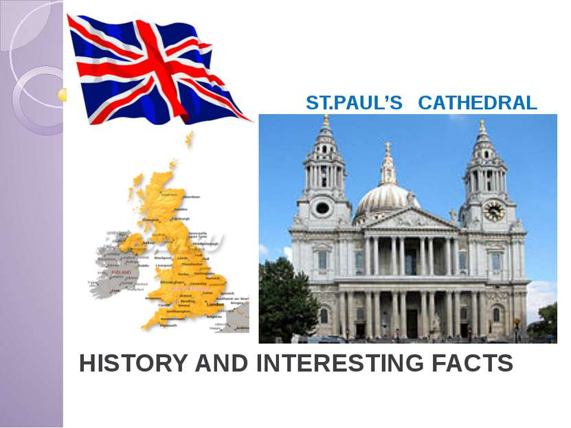 ST.PAUL'S CATHEDRAL HISTORY AND INTERESTING FACTS