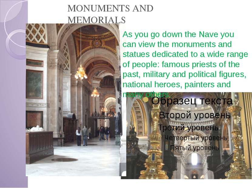 As you go down the Nave you can view the monuments and statues dedicated to a...