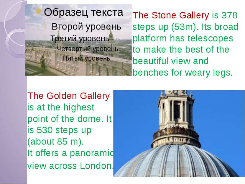 The Golden Gallery is at the highest point of the dome. It is 530 steps up (a...