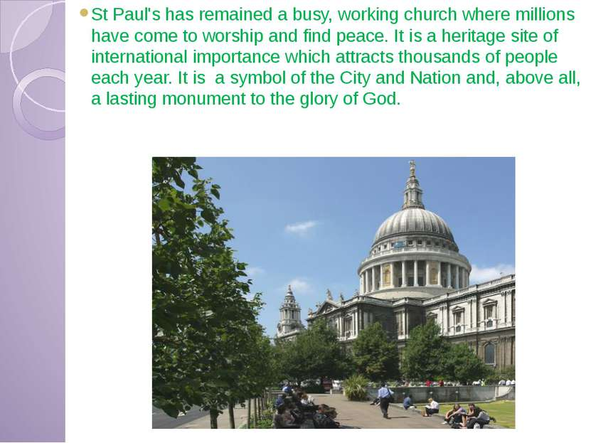 St Paul's has remained a busy, working church where millions have come to wor...