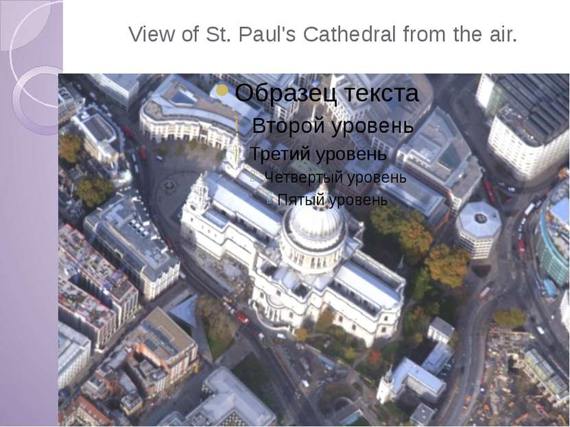View of St. Paul's Cathedral from the air.