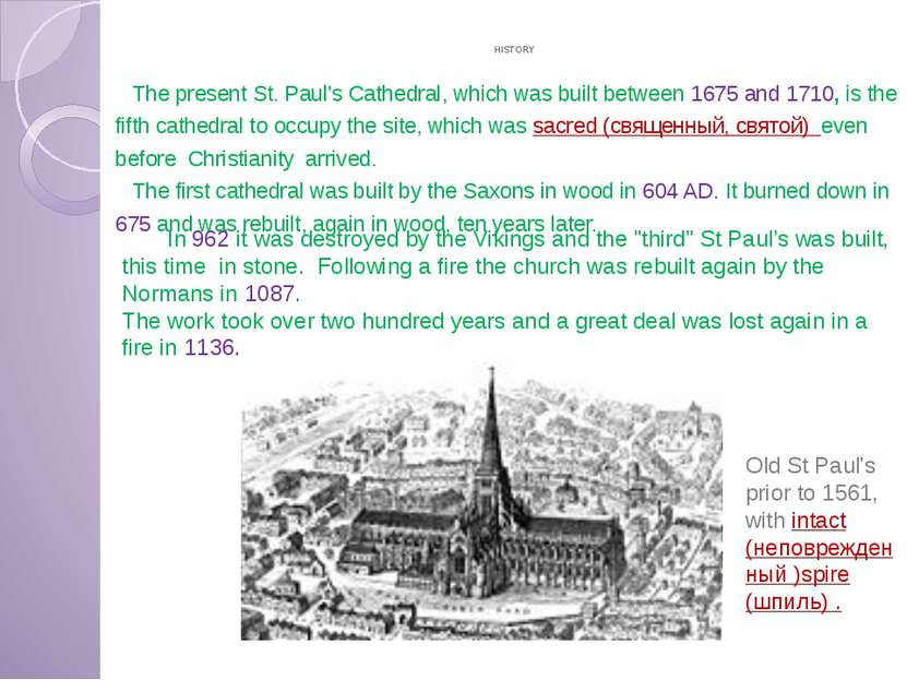 HISTORY The present St. Paul's Cathedral, which was built between 1675 and 17...