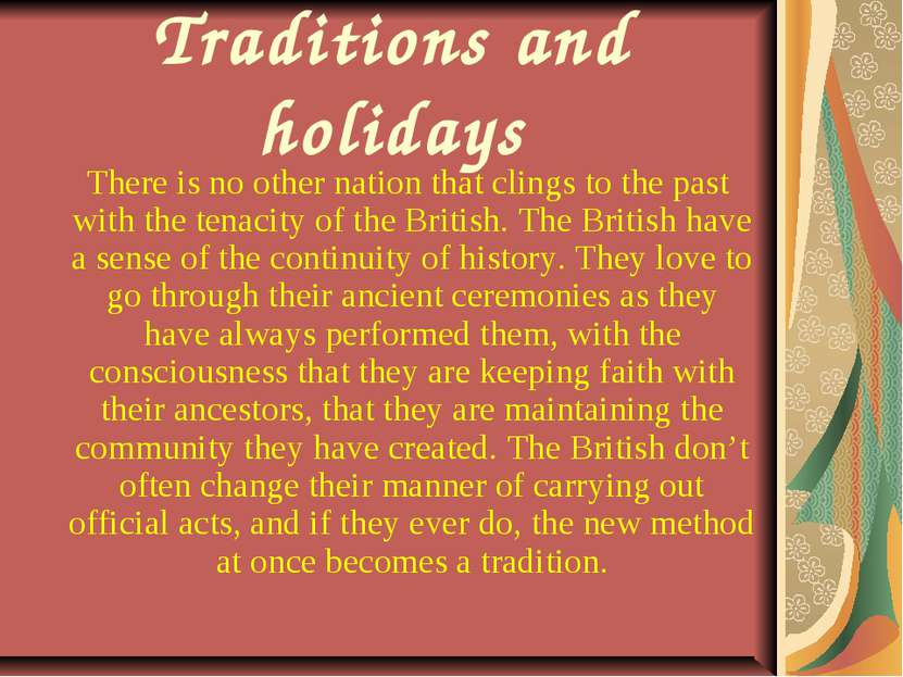 Traditions and holidays There is no other nation that clings to the past with...