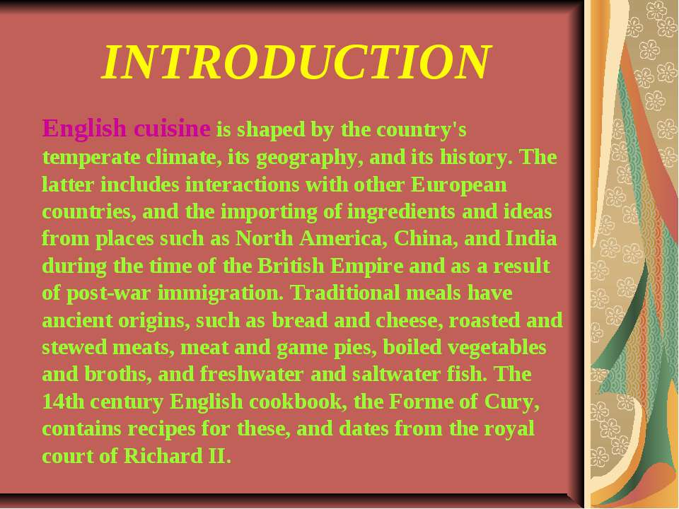 INTRODUCTION English cuisine is shaped by the country's temperate climate, it...