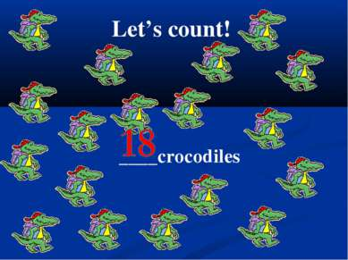 Let's count! ____crocodiles