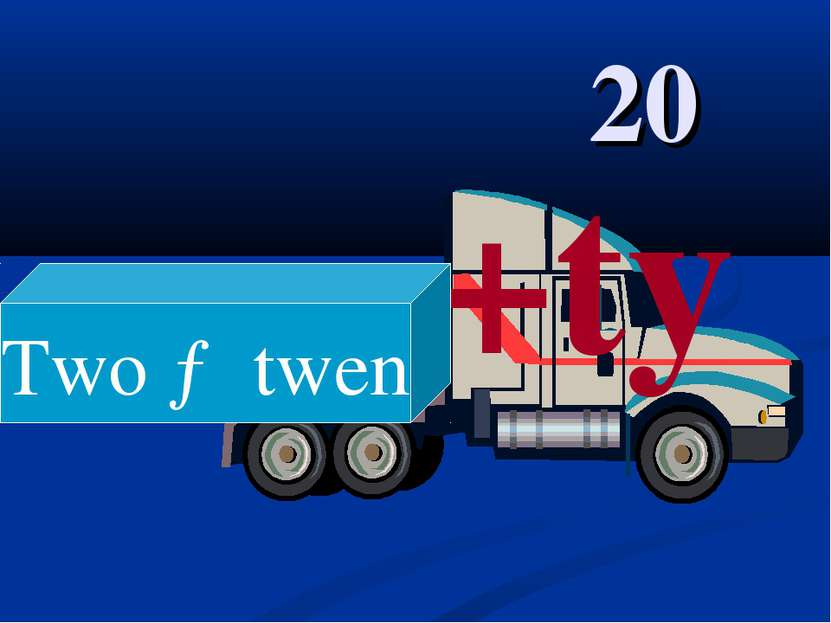 20 +ty Two → twen