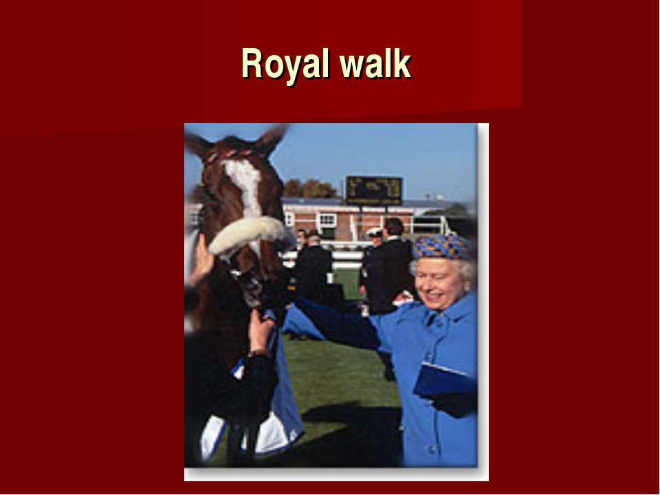 Royal walk