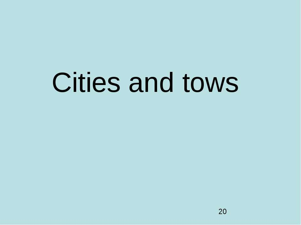 Cities and tows