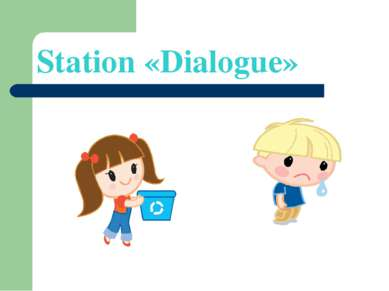 Station «Dialogue»