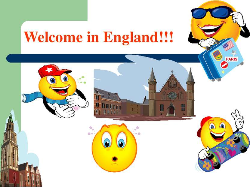 Welcome in England!!!