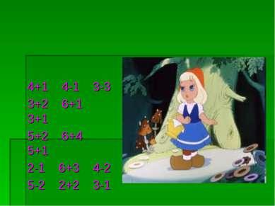 4+1 4-1 3-3 3+2 6+1 3+1 5+2 6+4 5+1 2-1 6+3 4-2 5-2 2+2 3-1