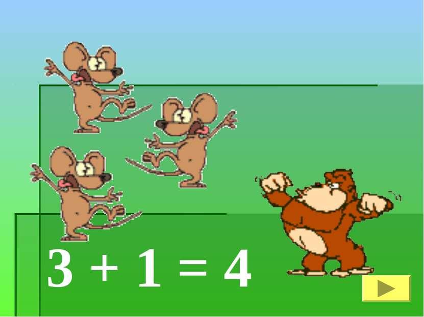 3 + 1 = 4
