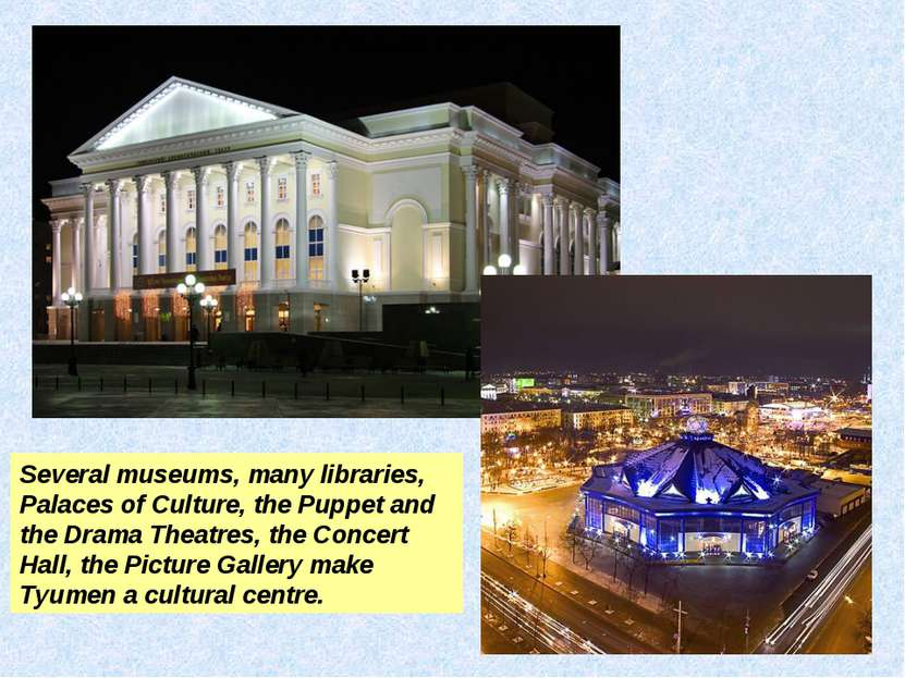 Several museums, many libraries, Palaces of Culture, the Puppet and the Drama...