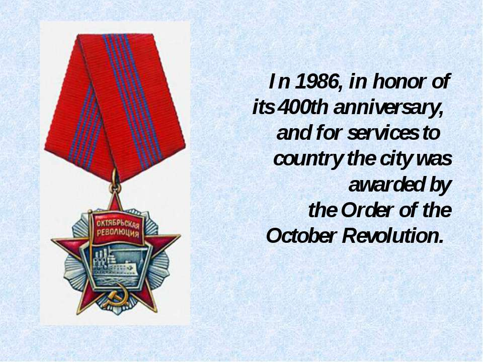 In 1986, in honor of its 400th anniversary, and for services to country the c...