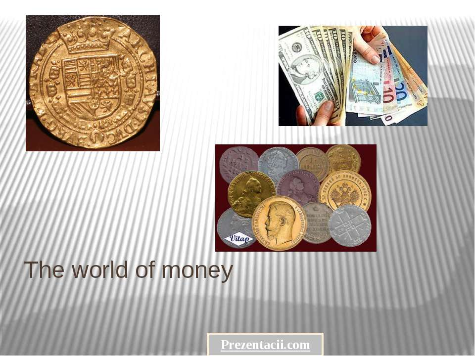 The world of money