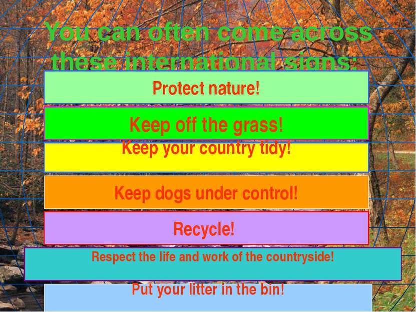 You can often come across these international signs: Keep your country tidy! ...