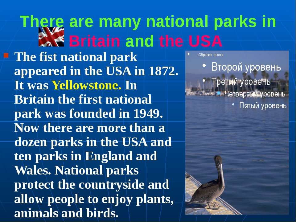 There are many national parks in Britain and the USA The fist national park a...