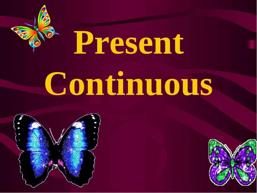 Present Continuous