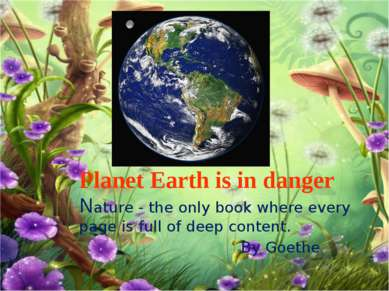 Planet Earth is in danger Nature - the only book where every page is full of ...