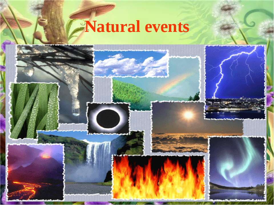 Natural events