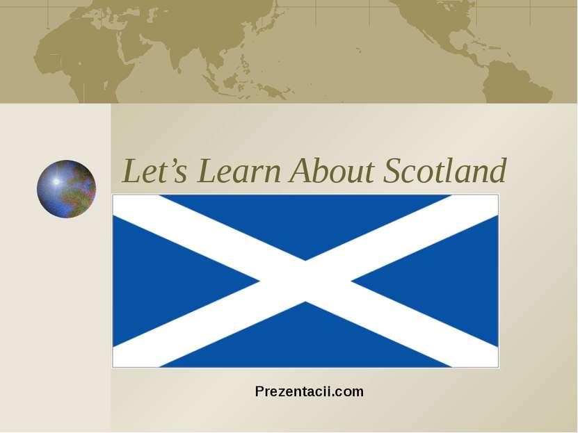 Let's Learn About Scotland Prezentacii.com
