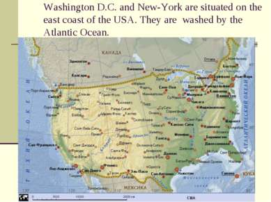 Washington D.C. and New-York are situated on the east coast of the USA. They ...