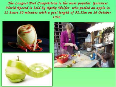 The Longest Peel Competition is the most popular. Guinness World Record is he...