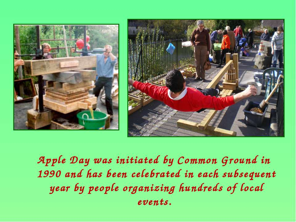 Apple Day was initiated by Common Ground in 1990 and has been celebrated in e...