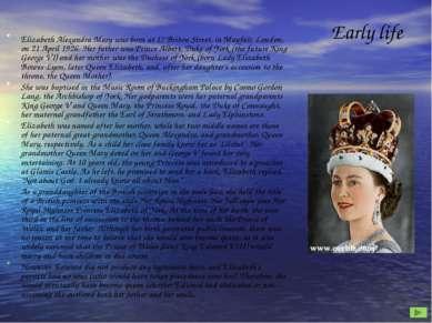 Early life Elizabeth Alexandra Mary was born at 17 Briton Street, in Mayfair,...