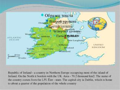 Republic of Ireland - a country in Northern Europe occupying most of the isla...