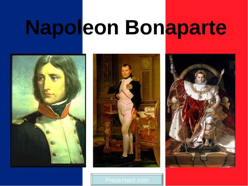 Napoleon Bonaparte Prezentacii.com