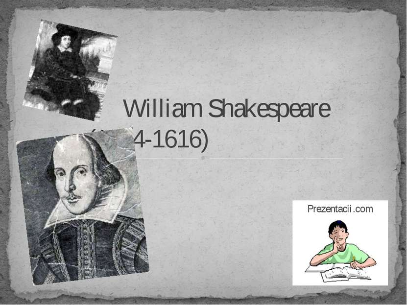 William Shakespeare (1564-1616) Prezentacii.com