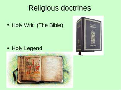 Religious doctrines Holy Writ (The Bible) Holy Legend