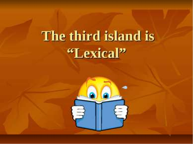 "The third island is ""Lexical"""