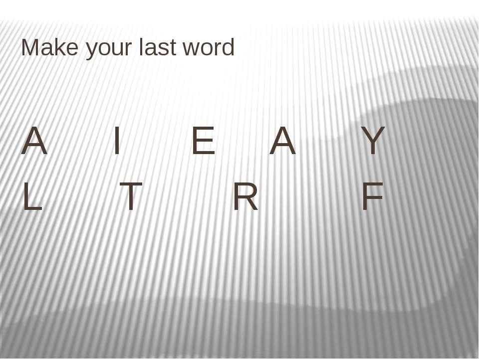Make your last word A I E A Y L T R F