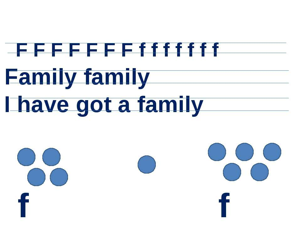 F F F F F F F f f f f f f f Family family I have got a family + = four one five